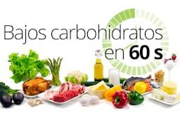 Nueva guía: Bajos carbohidratos en 60 segundos