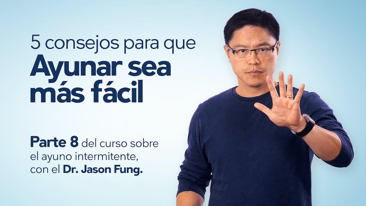 5 consejos para que ayunar sea más fácil – Dr. Jason Fung