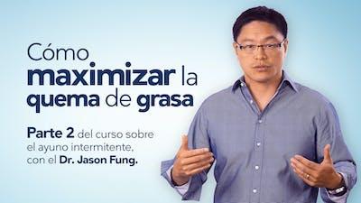 Cómo maximizar la quema de grasa – Dr. Jason Fung