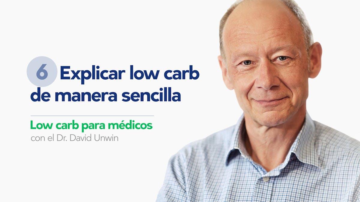 Low carb para médicos: Explicar low carb de manera sencilla
