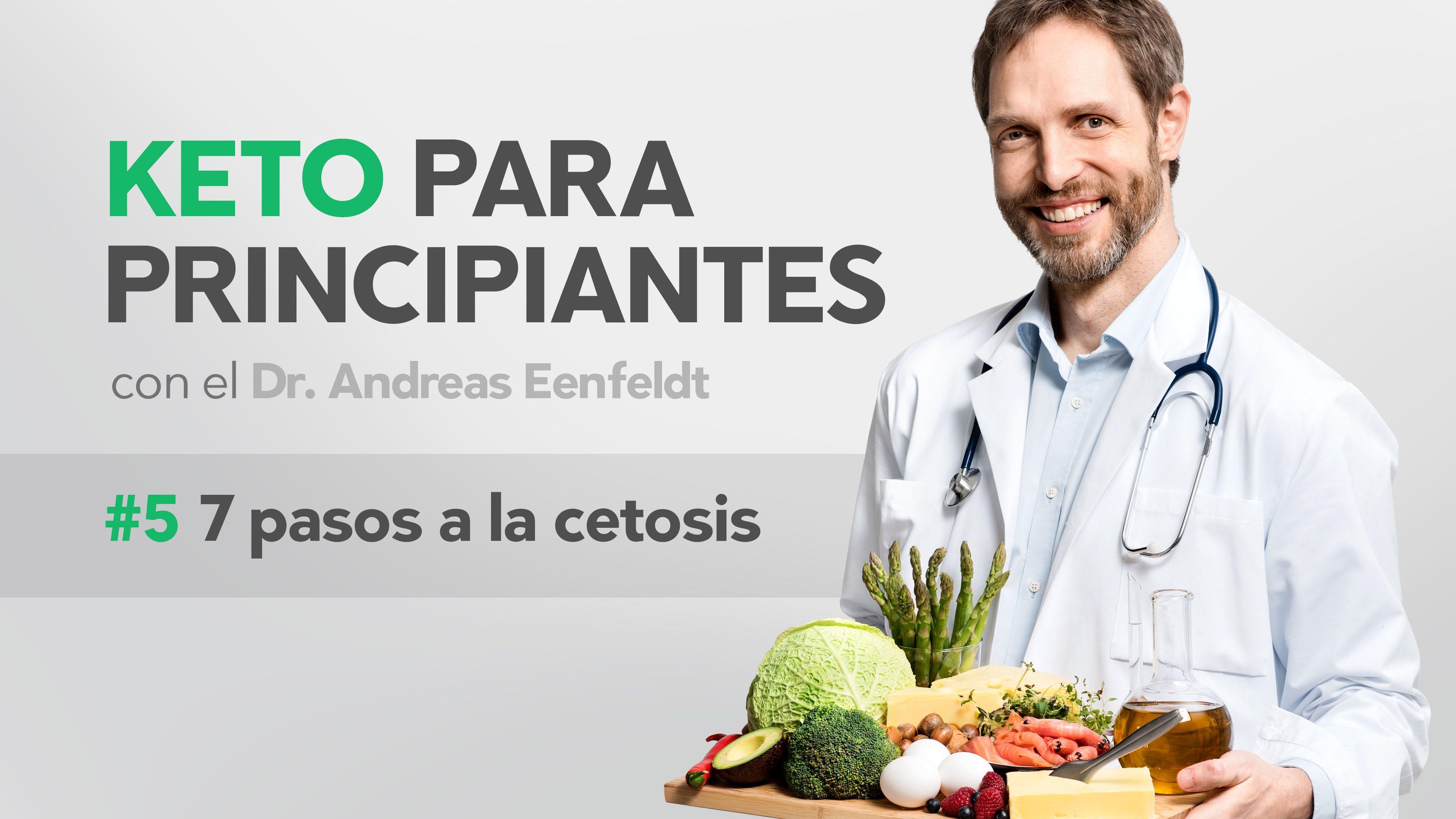 Keto para principiantes 5: Los siete pasos para la cetosis