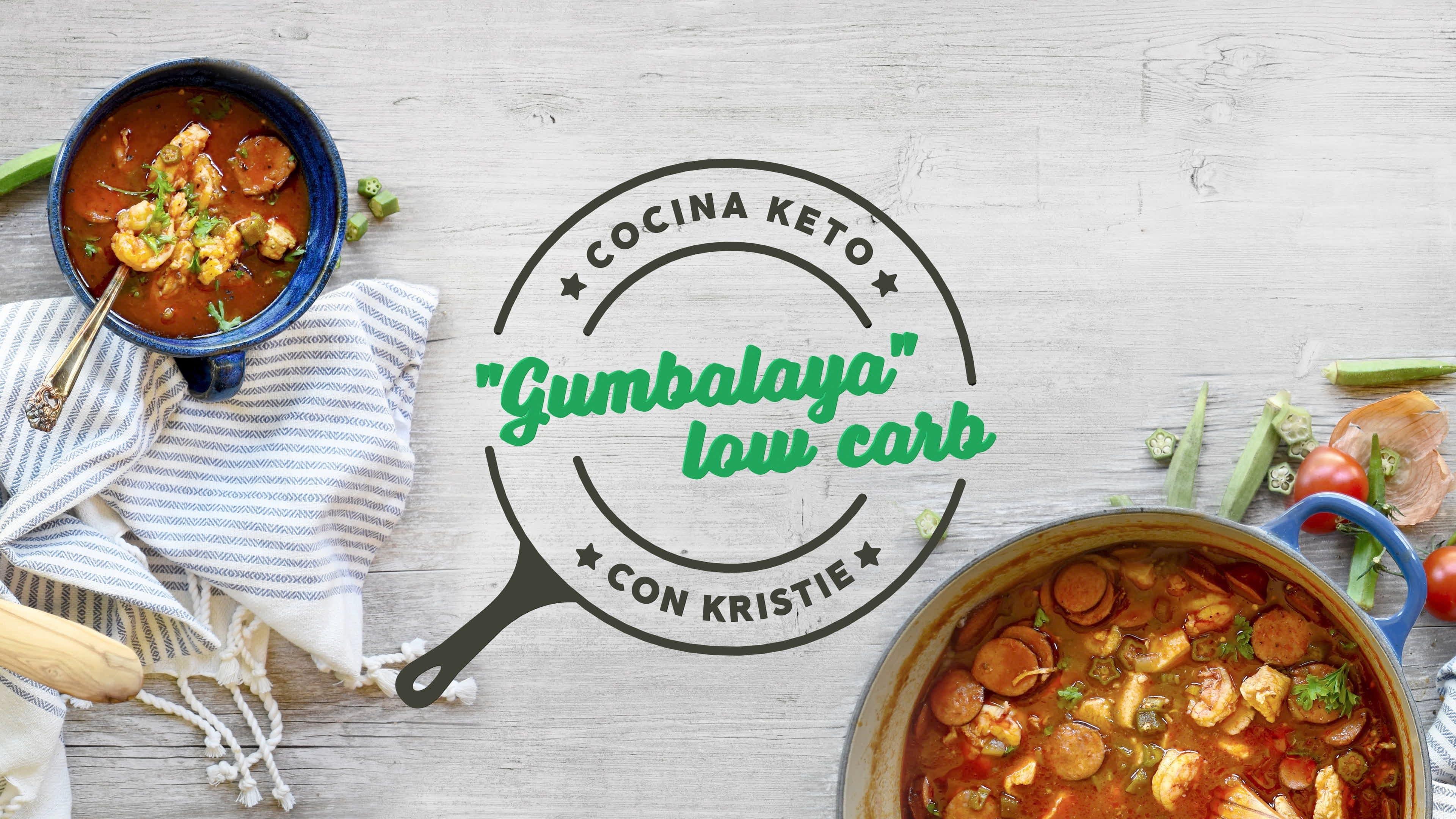Cocina keto con Kristie - Gumbalaya