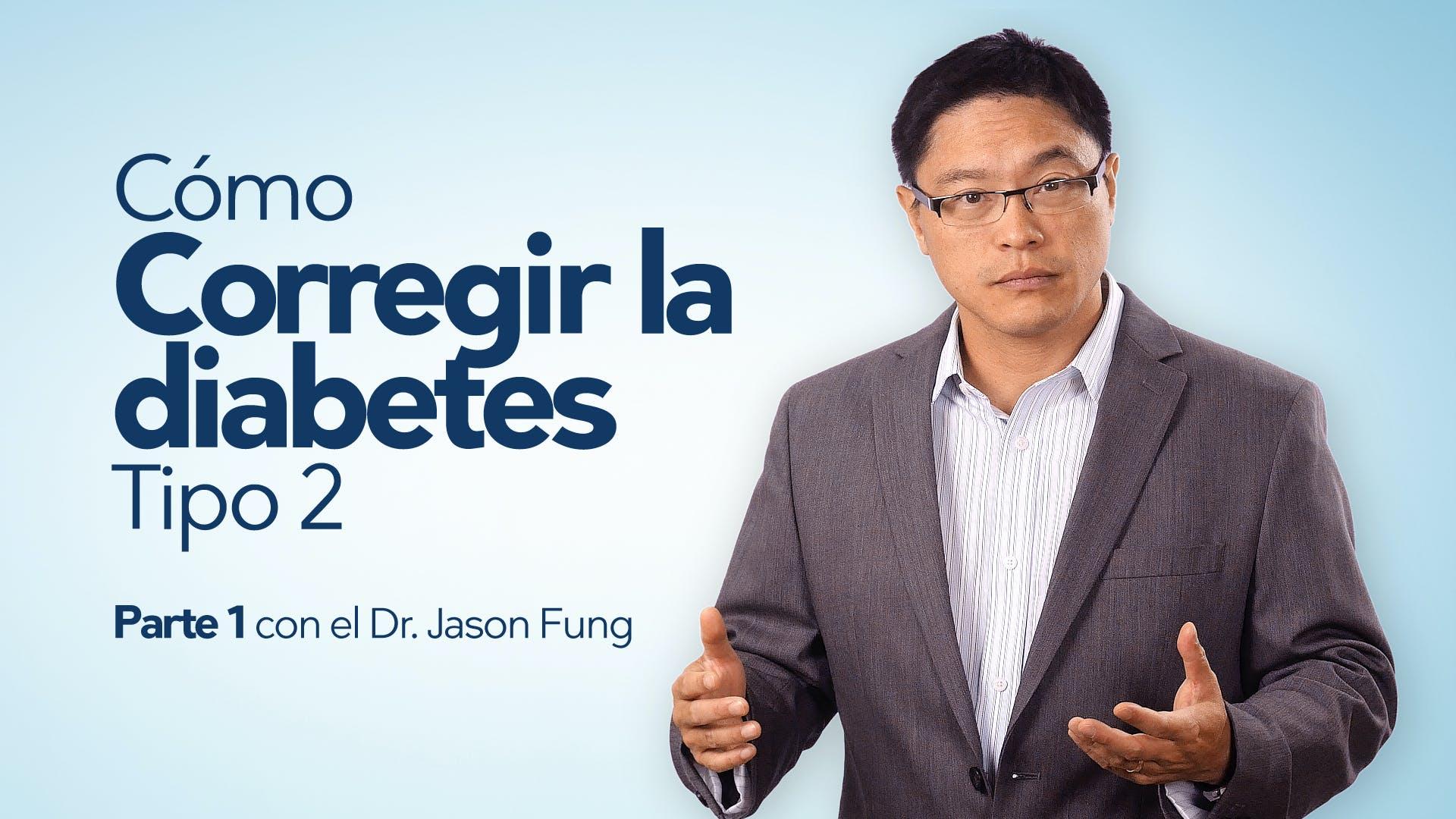 Cómo corregir la diabetes de tipo 2: Dr. Jason Fung