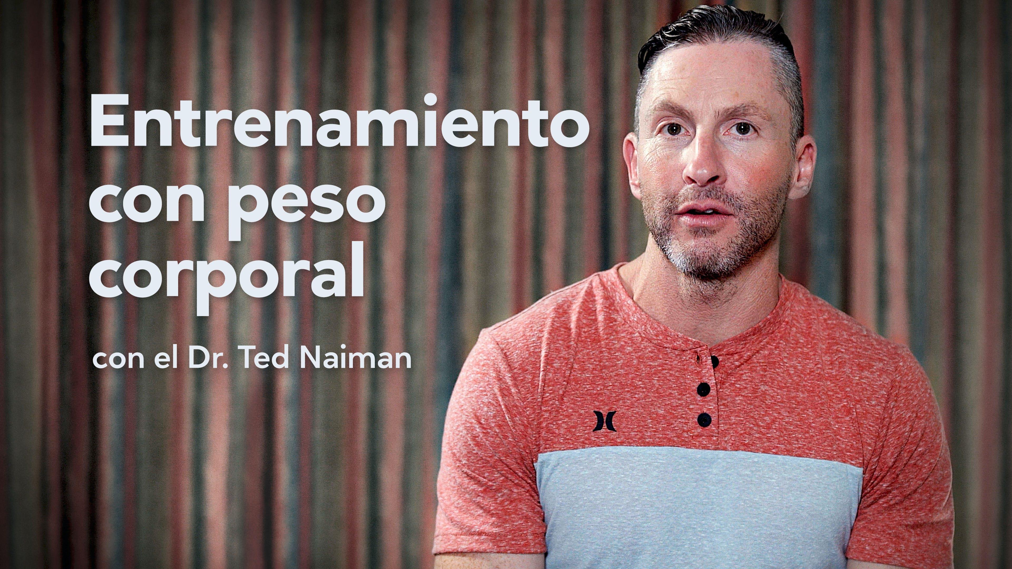 Entrenamiento con peso corporal con el Dr. Ted Naiman