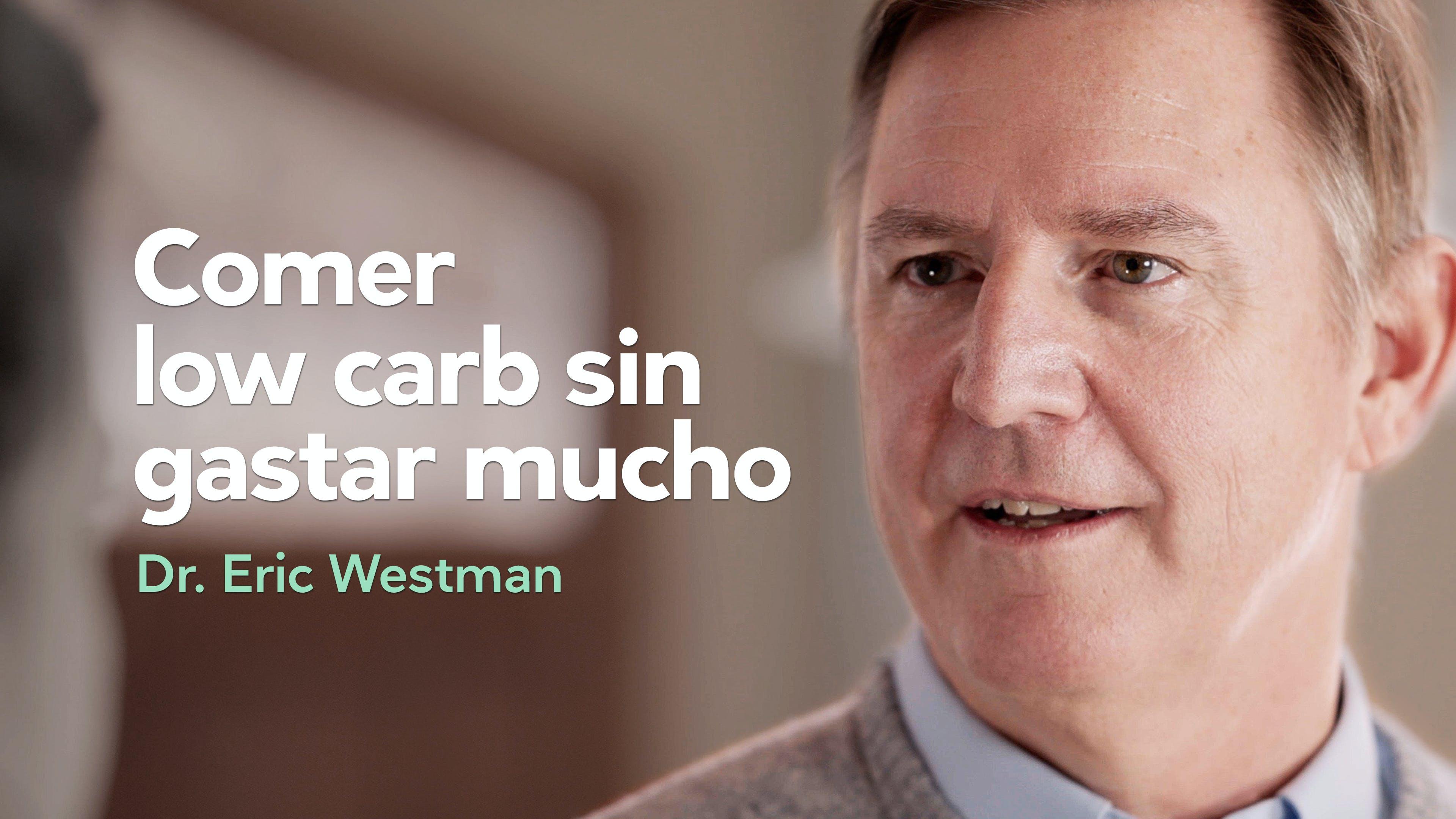 Comer low carb, sin gastar mucho - Dr. Eric Westman