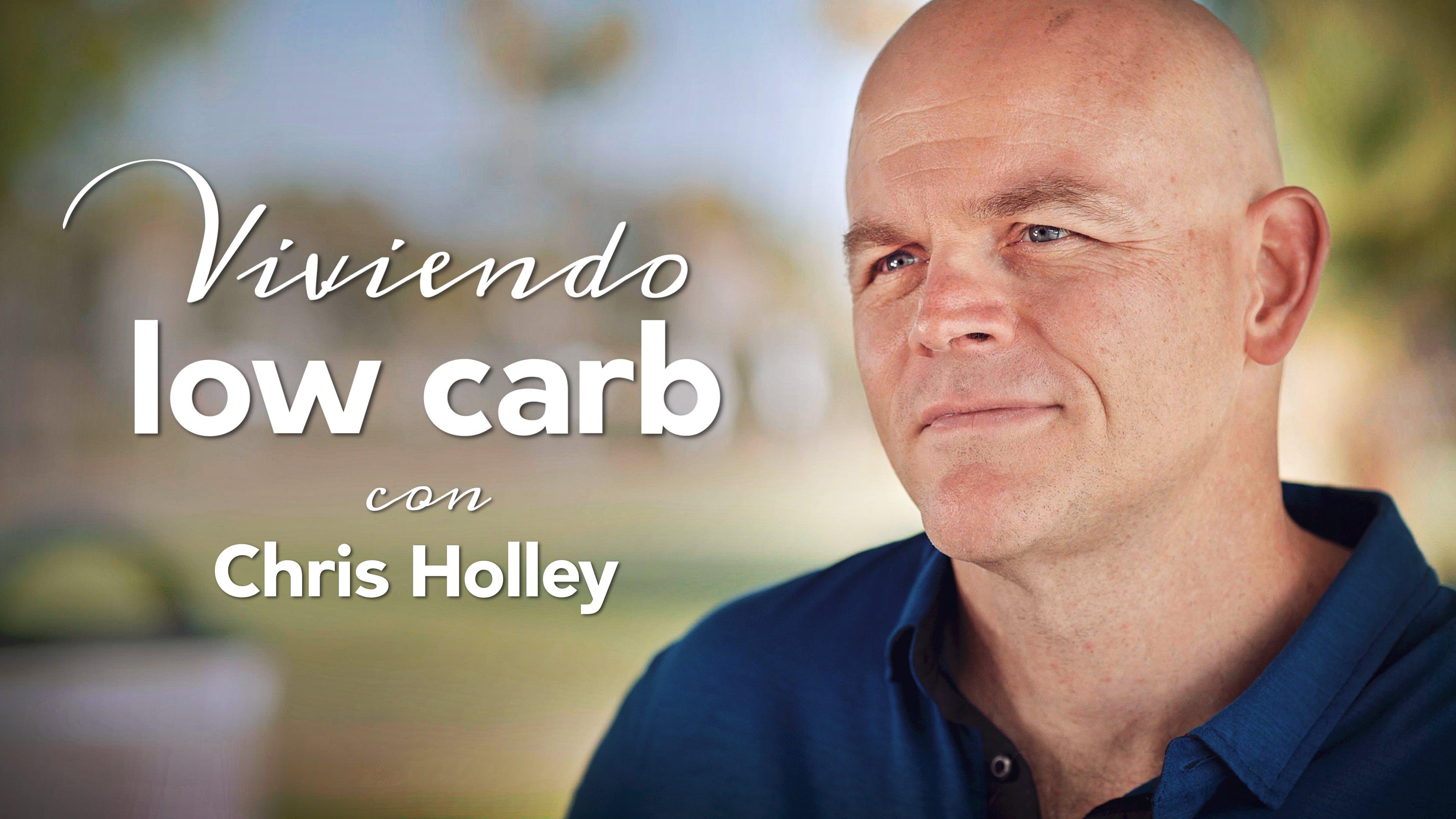 Viviendo low carb con Chris Holley