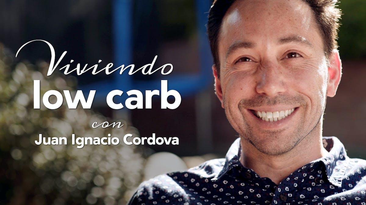 Viviendo low carb con Juan Ignacio Cordova