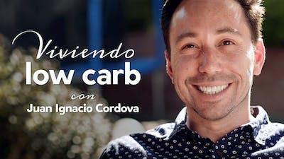 Viviendo low carb con Juan Ignacio Córdova