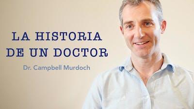 La historia del Dr. Campbell Murdoch
