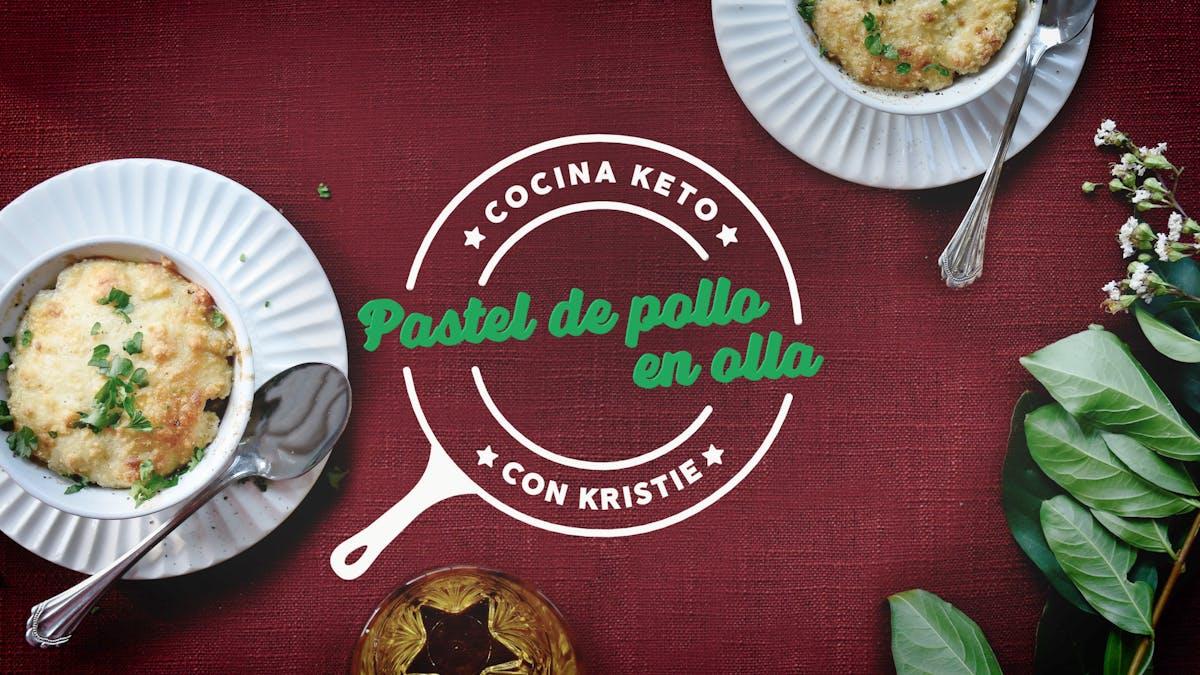 Cocina Keto con Kristie: Pastel de pollo