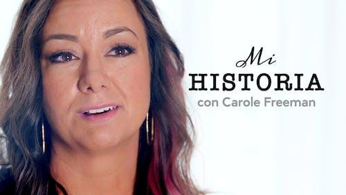 Mi historia, con Carole Freeman