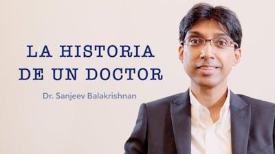 La historia de un Doctor - Dr. Sanjeev Balakrishnan