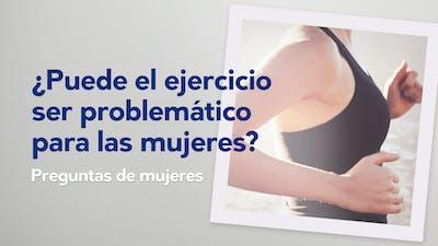 ¿Puede el ejercicio ser problemático para las mujeres?