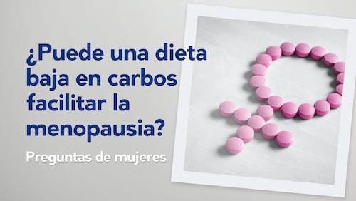 ¿Puede una dieta baja en carbos facilitar la menopausia?