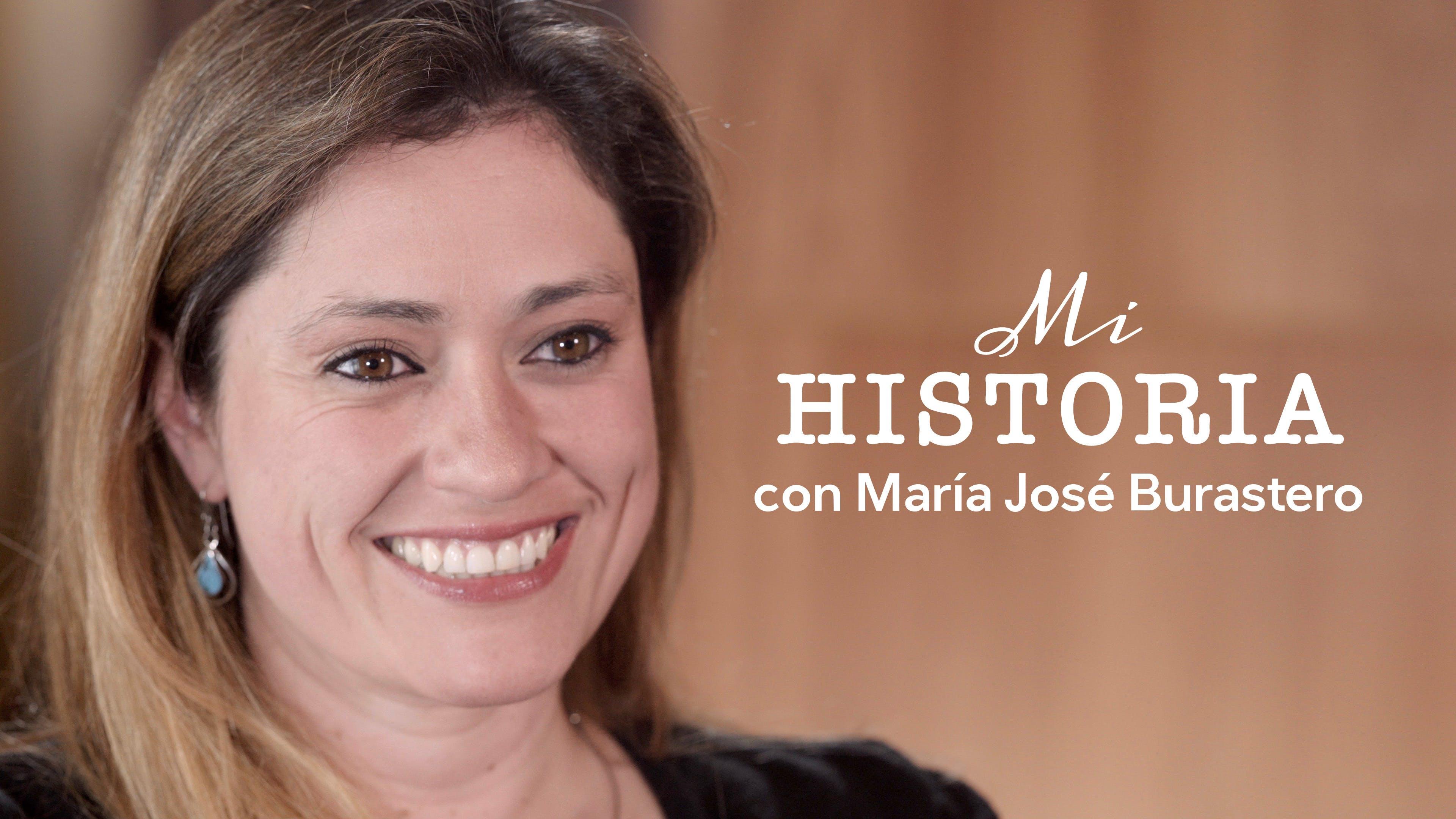 Mi historia, con María José Burastero