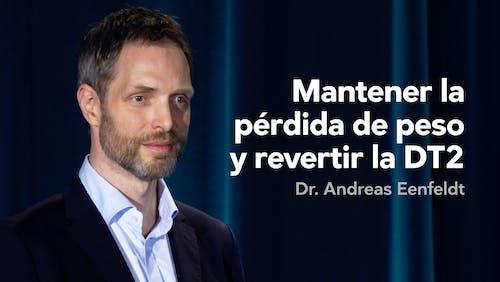 Mantener la pérdida de peso y revertir la diabetes tipo 2 — Dr. Andreas Eenfeldt
