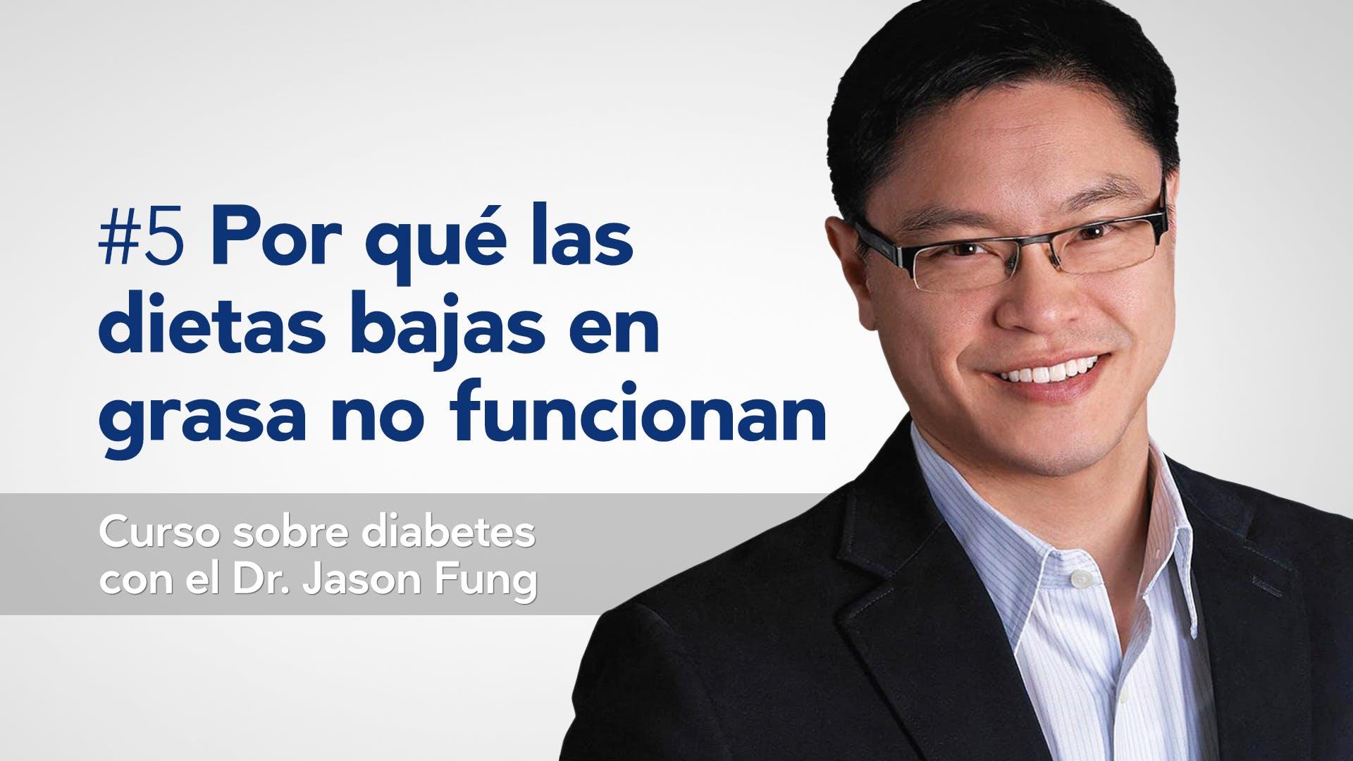 Curso sobre diabetes de tipo 2: Por qué las dietas bajas en grasa no funcionan