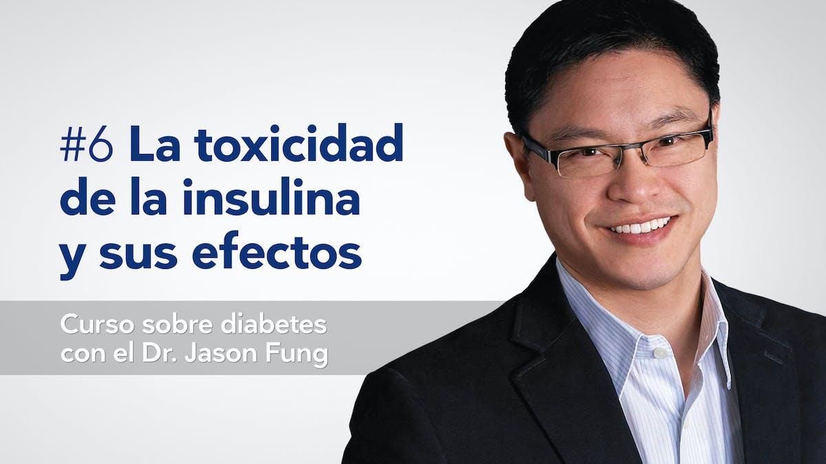 Curso sobre diabetes de tipo 2: La toxicidad de la insulina