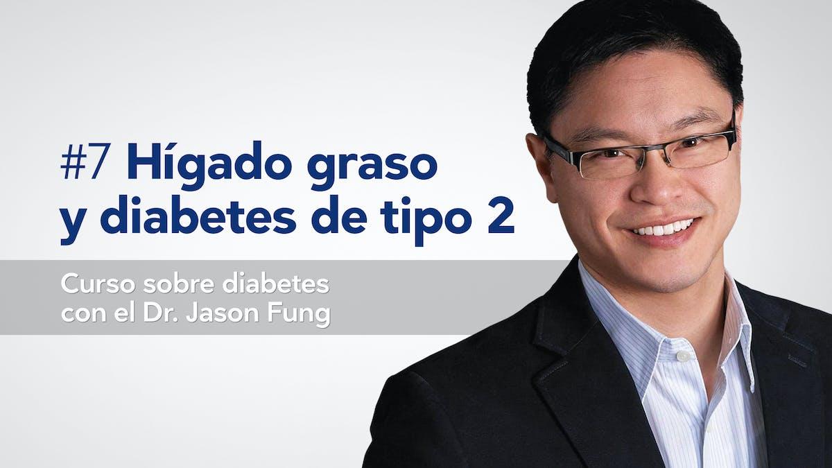 Curso sobre diabetes de tipo 2: La conexión con el hígado graso