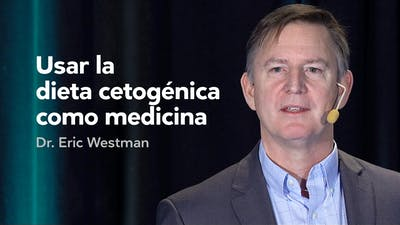Usar la dieta cetogénica como medicina — Dr. Eric Westman