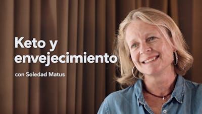 Keto y envejecimiento, entrevista con Soledad Matus