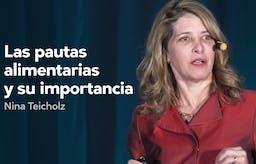 Las pautas alimentarias y su importancia — Nina Teicholz