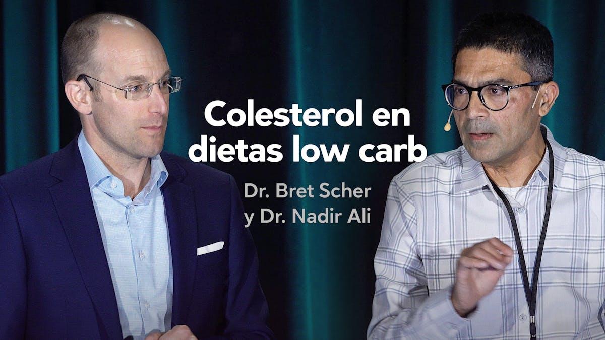 Colesterol en dietas low carb — Dr. Bret Scher y Dr. Nadir Ali