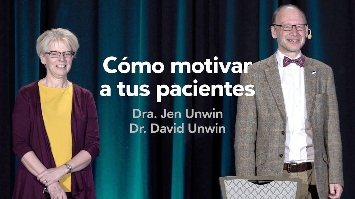 Cómo motivar a tus pacientes — Dres. Jen y David Unwin