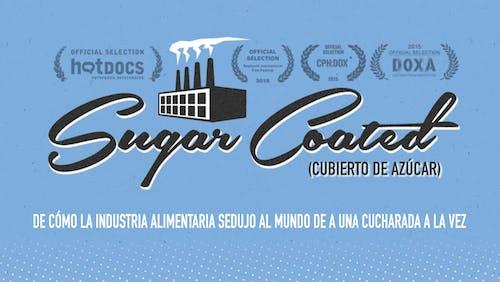 Cubierto de Azúcar (Sugar Coated)