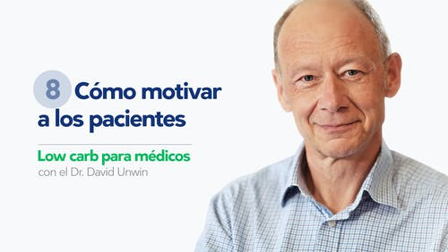 Low carb para médicos: Cómo motivar a los pacientes