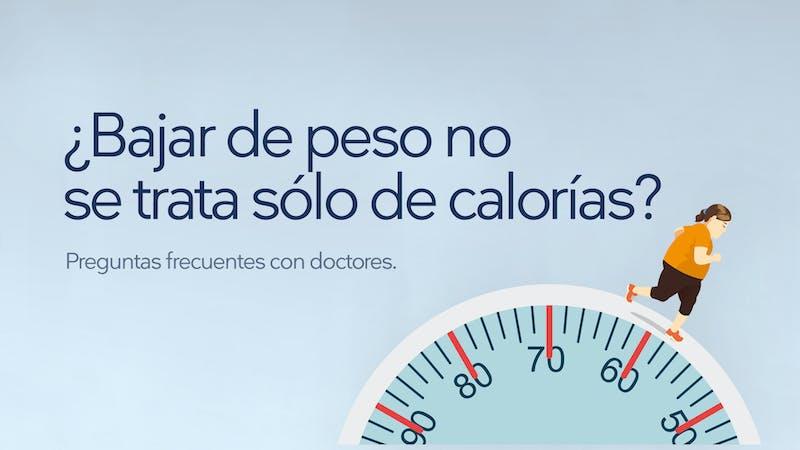 Preguntas frecuentes: ¿Bajar de peso no se trata sólo de calorías?