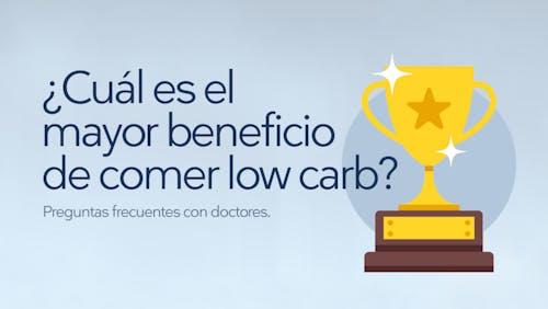 Preguntas frecuentes: ¿Cuál es el mayor beneficio de comer low carb?