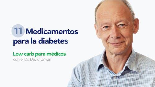 Low carb para médicos: Medicamentos para la diabetes
