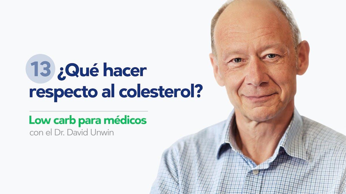 Low carb para médicos: ¿Qué hacer respecto al colesterol?