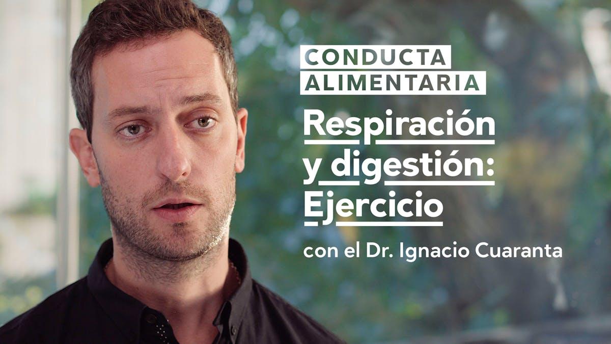 Conducta alimentaria: Respiración y digestión, ejercicio práctico