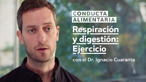Conducta alimentaria #10: Respiración y digestión, ejercicio práctico