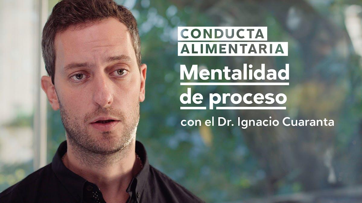 Conducta alimentaria: Mentalidad de proceso