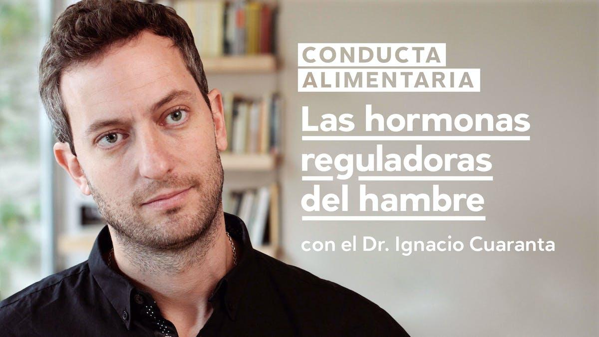 Conducta alimentaria: <br>Las hormonas reguladoras del hambre