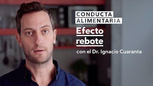 Conducta alimentaria #4: Efecto rebote