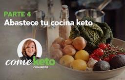 """Abastece tu cocina cetogénica, parte 4 del curso """"Come keto con Kristie"""""""