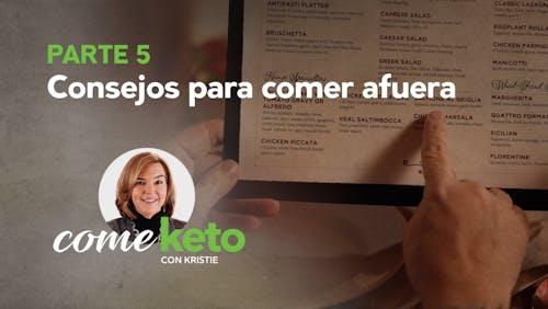 Come keto con Kristie, Parte 5: Consejos para comer afuera