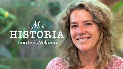 Mi historia: Inés Velazco