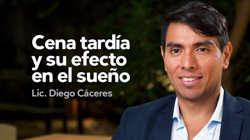 Cena tardía y su efecto en el sueño, con el Lic. Diego Cáceres