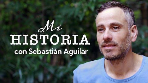 Mi historia: Sebastián Aguilar