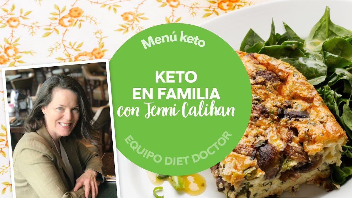 Menú de la semana: Keto en familia con Jenni Calihan