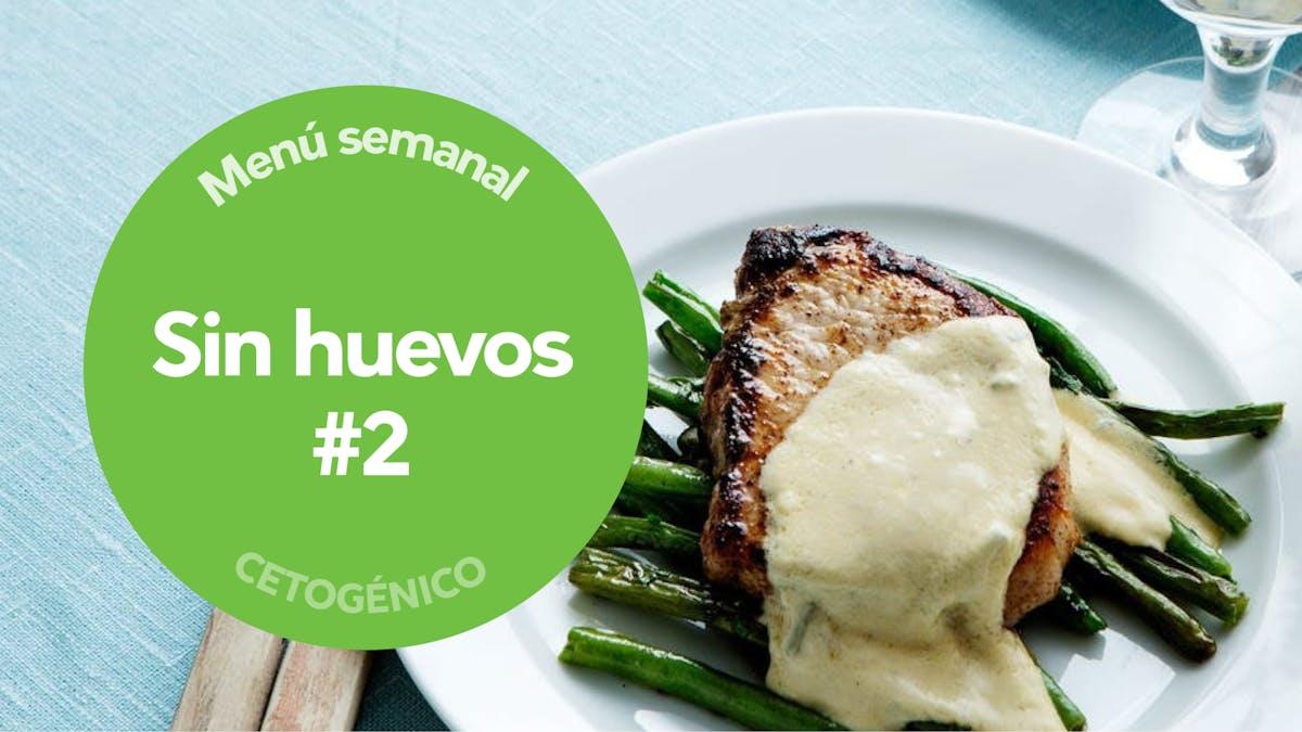 Menú semanal: keto sin huevos #2
