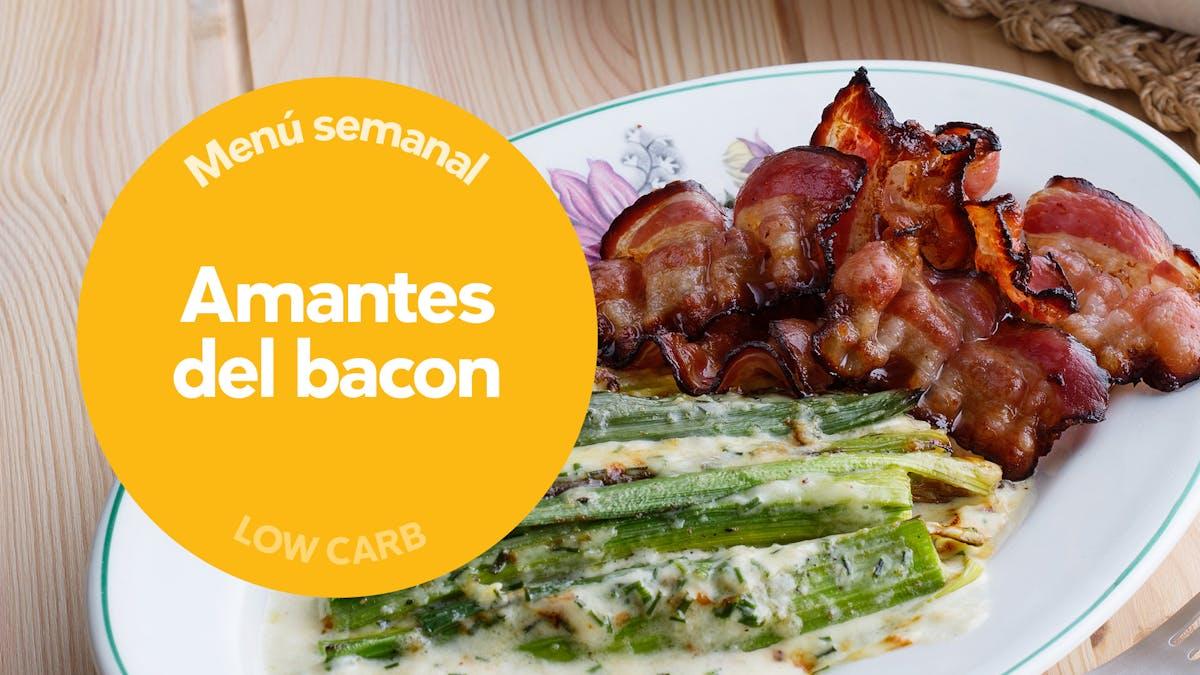 Menú semanal low-carb: amantes del bacon