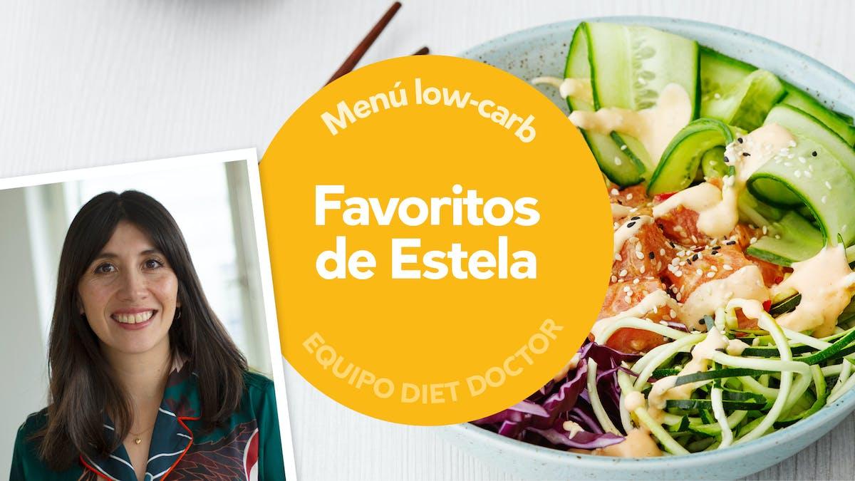 Menú semanal Low Carb: los favoritos de Estela