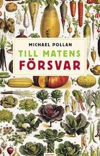 Till Matens Försvar – Michael Pollan