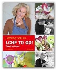 LCHF to go, av Cathrine Schück
